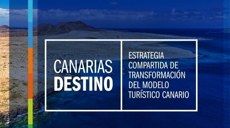 Canarias Destino, la estrategia compartida de transformación del modelo turístico canario. Islas Canarias